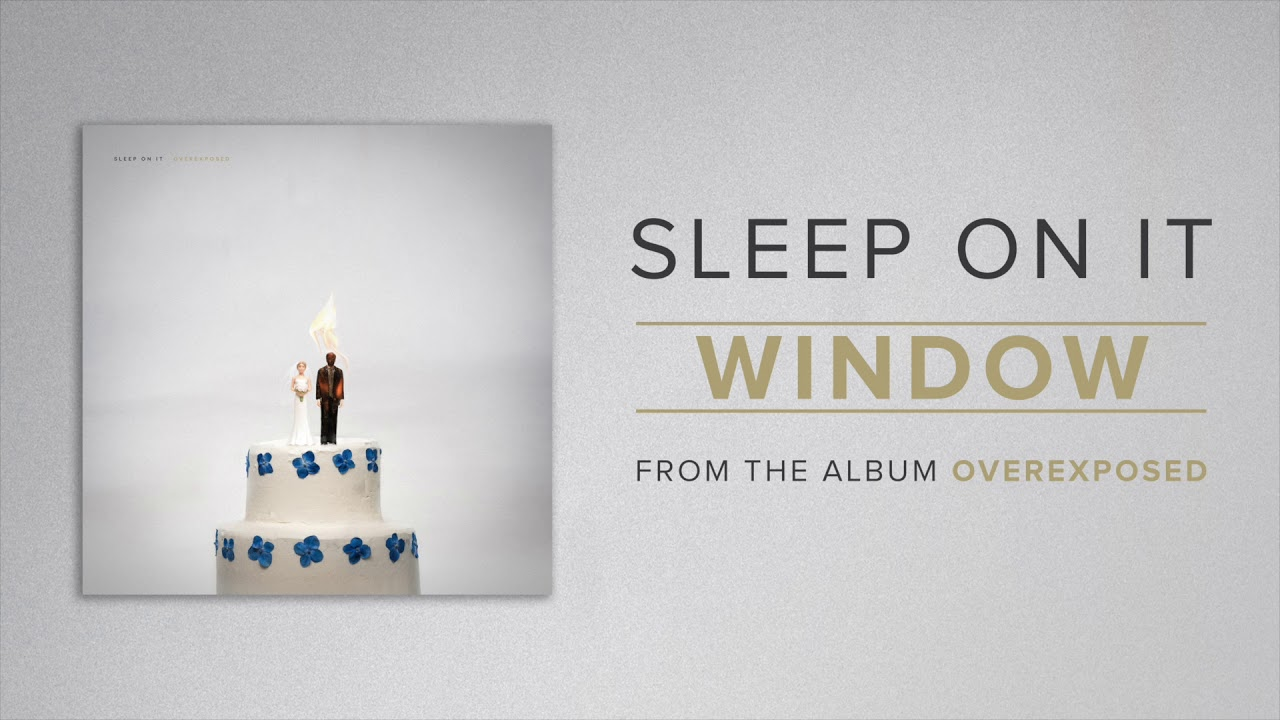 "BELIEVE THE HYPE: Sleep On It deliver a certified bop with ""Window"""