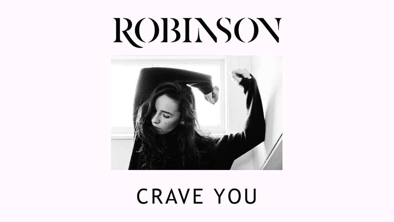 "PREMIERE: Robinson dives head first into falling out of love with ""Crave You"""