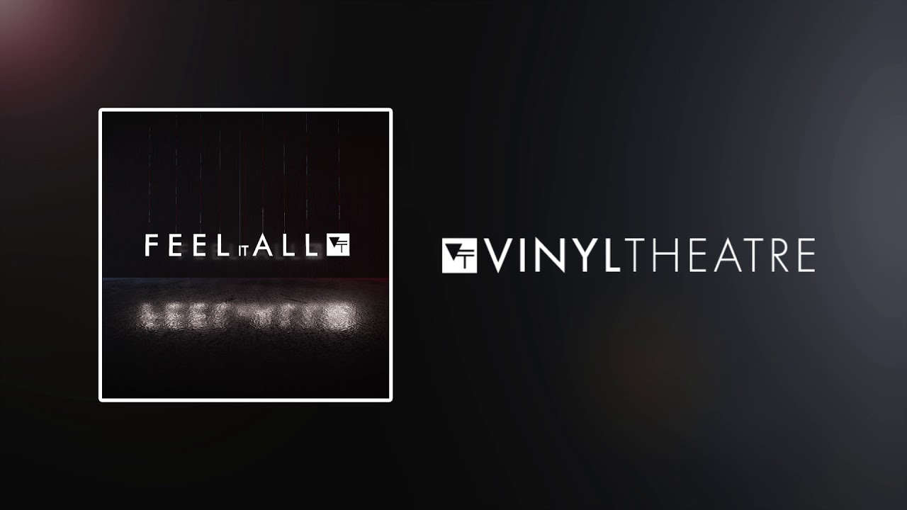 PREMIERE: Vinyl Theatre re-emerge with a renewed hunger on 'Feel It All'