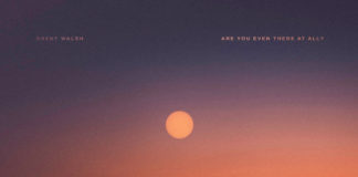 Brent Walsh - Are You Even There At All?
