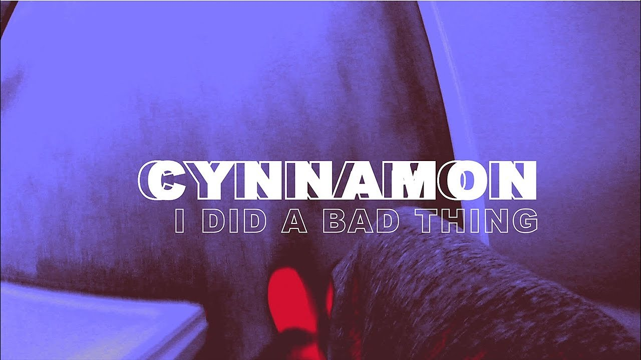 "PREMIERE: Cynnamon want you to know they ""Did a Bad Thing"" in new song"