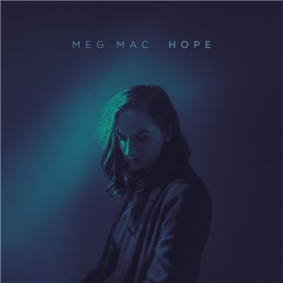 Meg Mac approaches all facets of 'Hope' with sincere, empowering results