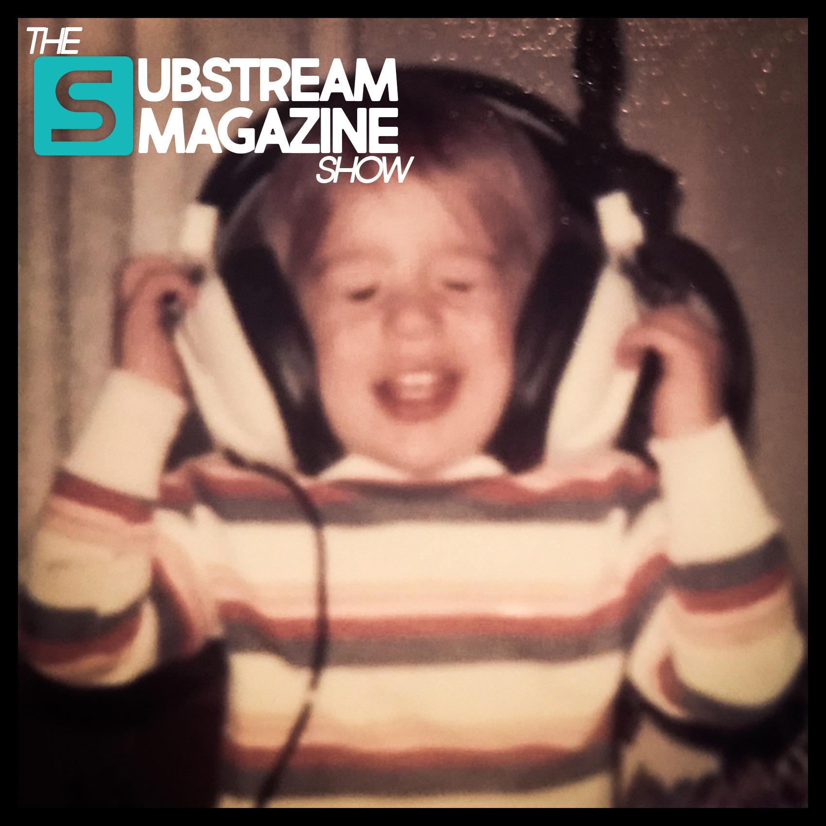 The Substream Magazine Show launches today via idobi Radio