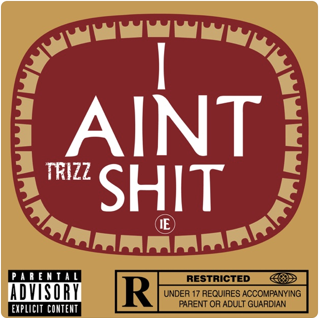 "Trizz drops ""I Aint Shit"" on Substream Records"