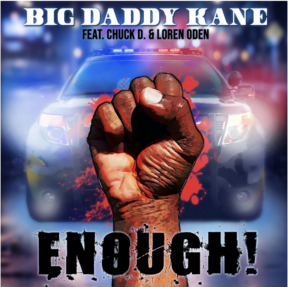 Big Daddy Kane releases ENOUGH! featuring Chuck D. & Loren Oden