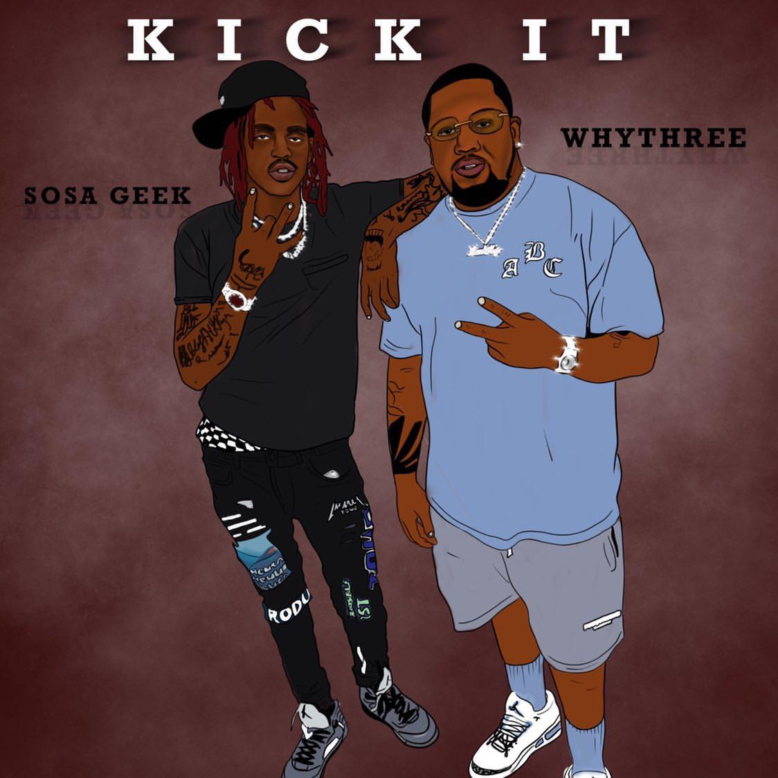 "WhyThree Nabs Sosa Geek To ""Kick It"" In Brooklyn On New Song"